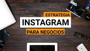 Utiliza esta estrategia en Instagram para tu negocio