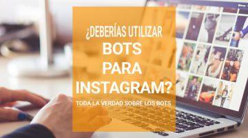 ¿Deberías utilizar bots para Instagram? Toda la verdad sobre los bots.