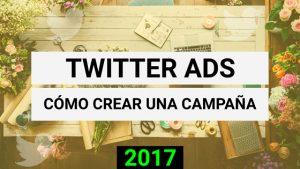 Twitter ads: Cómo crear una campaña en Twitter 2017