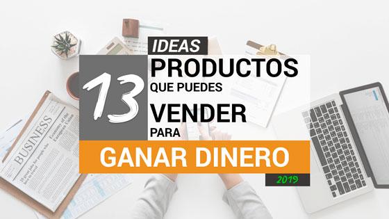 13 ideas de productos que puedes vender para ganar dinero en 2019