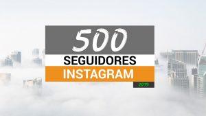 Cómo conseguir 500 seguidores en Instagram – 2019